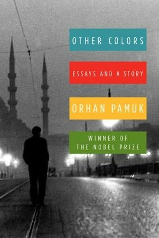 Other Colors Essays and a Story by Orhan Pamuk